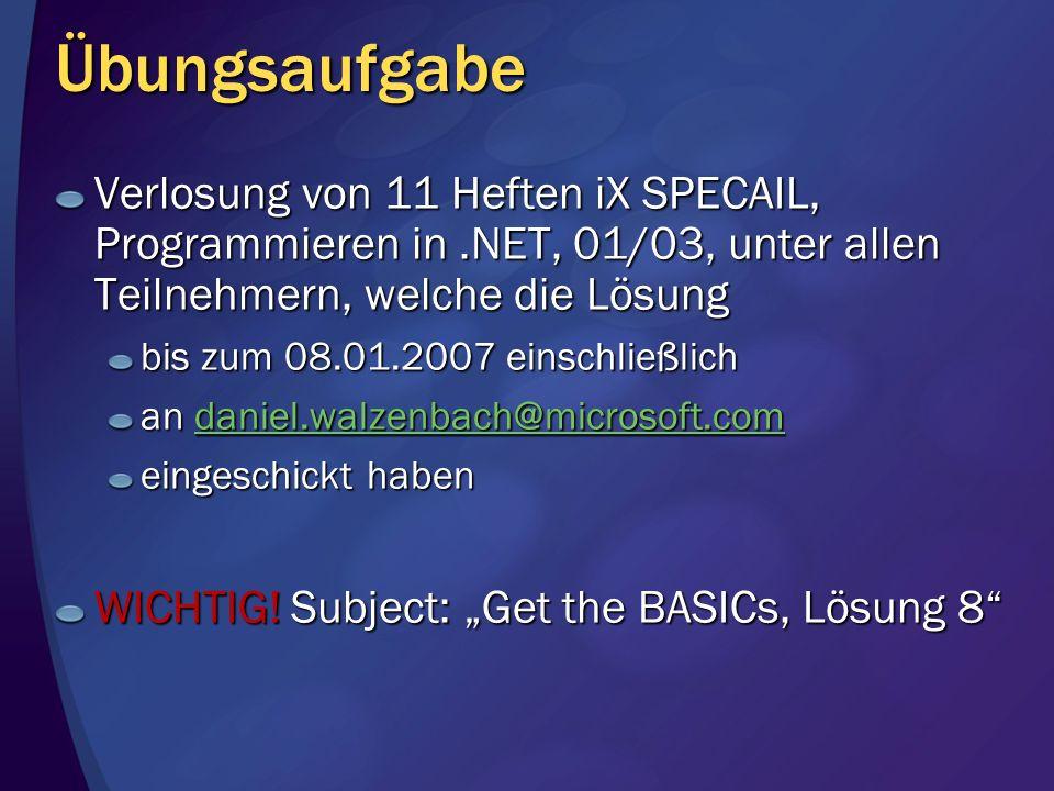Übungsaufgabe Verlosung von 11 Heften iX SPECAIL, Programmieren in.NET, 01/03, unter allen Teilnehmern, welche die Lösung bis zum 08.01.2007 einschlie