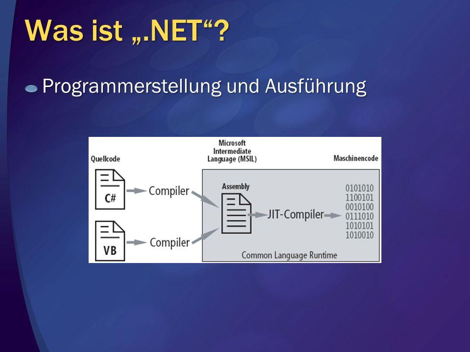 Was ist.NET? Programmerstellung und Ausführung