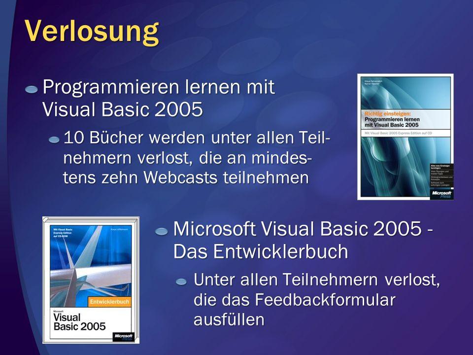 Verlosung Programmieren lernen mit Visual Basic 2005 10 Bücher werden unter allen Teil- nehmern verlost, die an mindes- tens zehn Webcasts teilnehmen