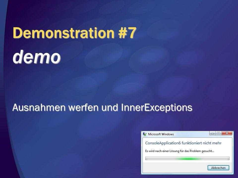 Demonstration #7 demo Ausnahmen werfen und InnerExceptions