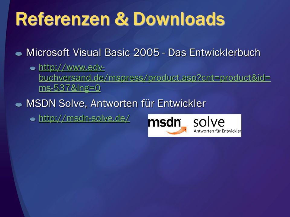 Referenzen & Downloads Microsoft Visual Basic 2005 - Das Entwicklerbuch http://www.edv- buchversand.de/mspress/product.asp?cnt=product&id= ms-537&lng=