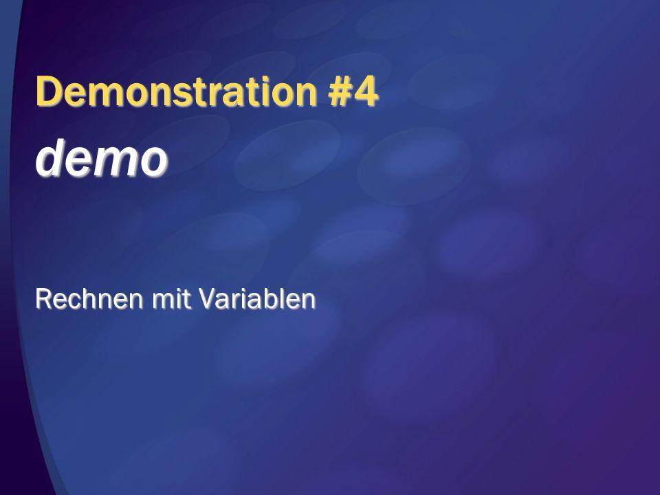 Demonstration #4 demo Rechnen mit Variablen