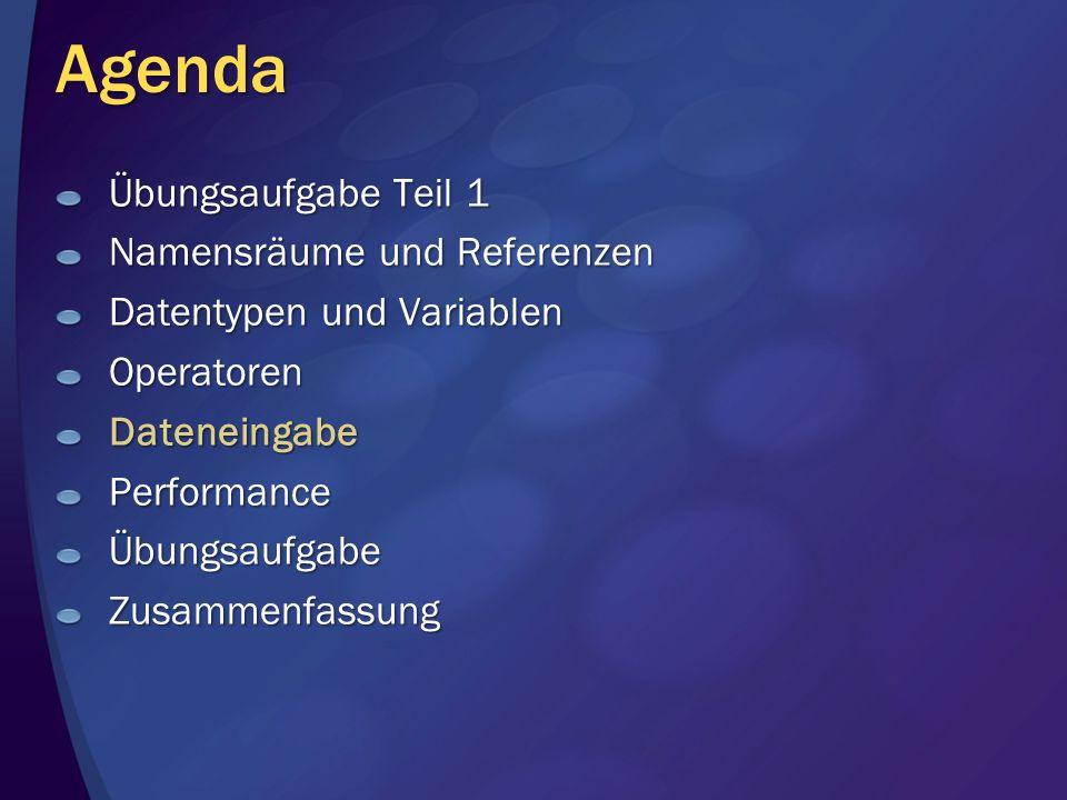 Agenda Übungsaufgabe Teil 1 Namensräume und Referenzen Datentypen und Variablen OperatorenDateneingabePerformanceÜbungsaufgabeZusammenfassung