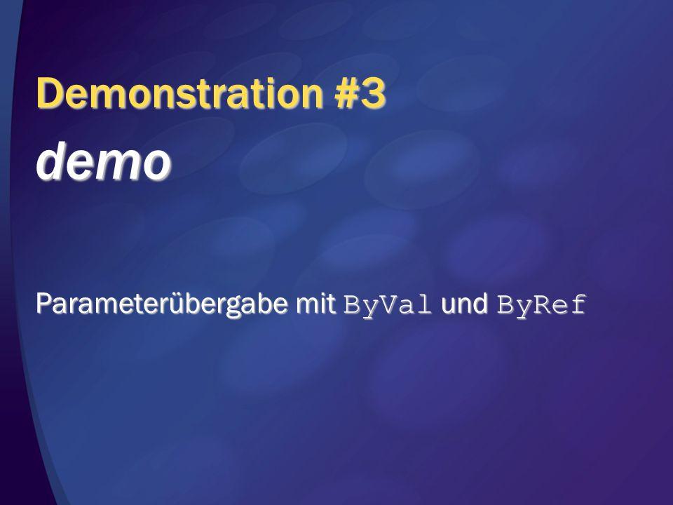 Demonstration #3 demo Parameterübergabe mit ByVal und ByRef