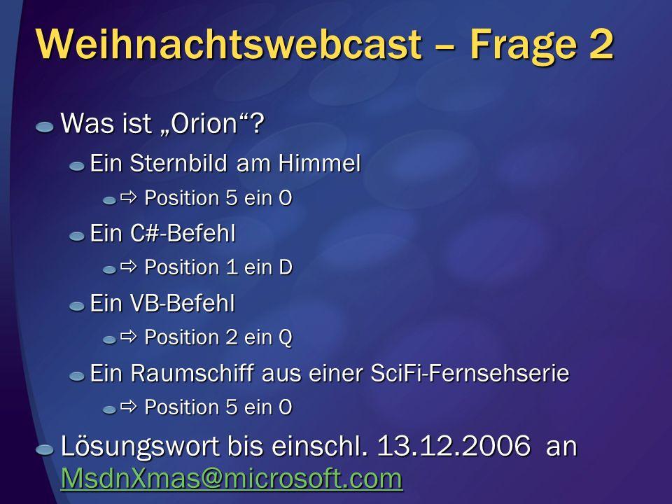 Weihnachtswebcast – Frage 2 Was ist Orion.