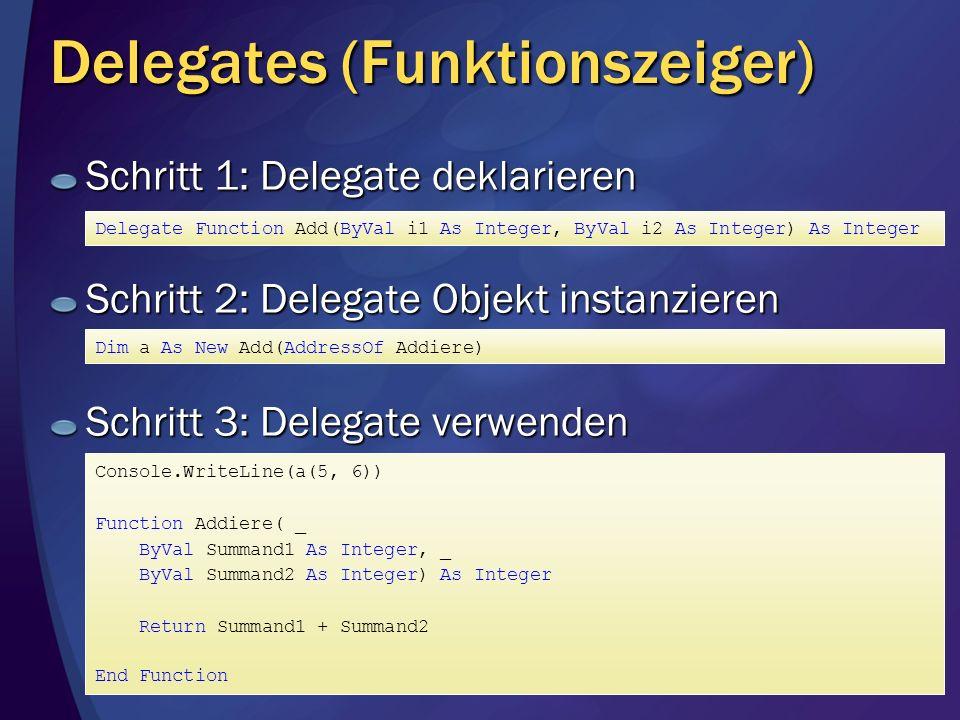 Delegates (Funktionszeiger) Schritt 1: Delegate deklarieren Schritt 2: Delegate Objekt instanzieren Schritt 3: Delegate verwenden Delegate Function Ad