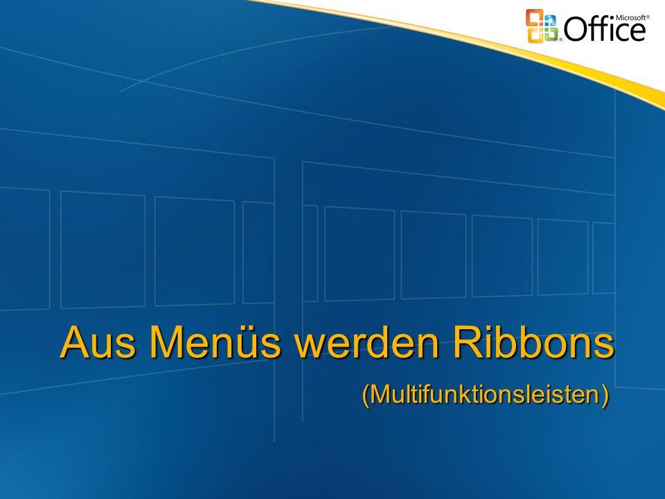 Aus Menüs werden Ribbons (Multifunktionsleisten)
