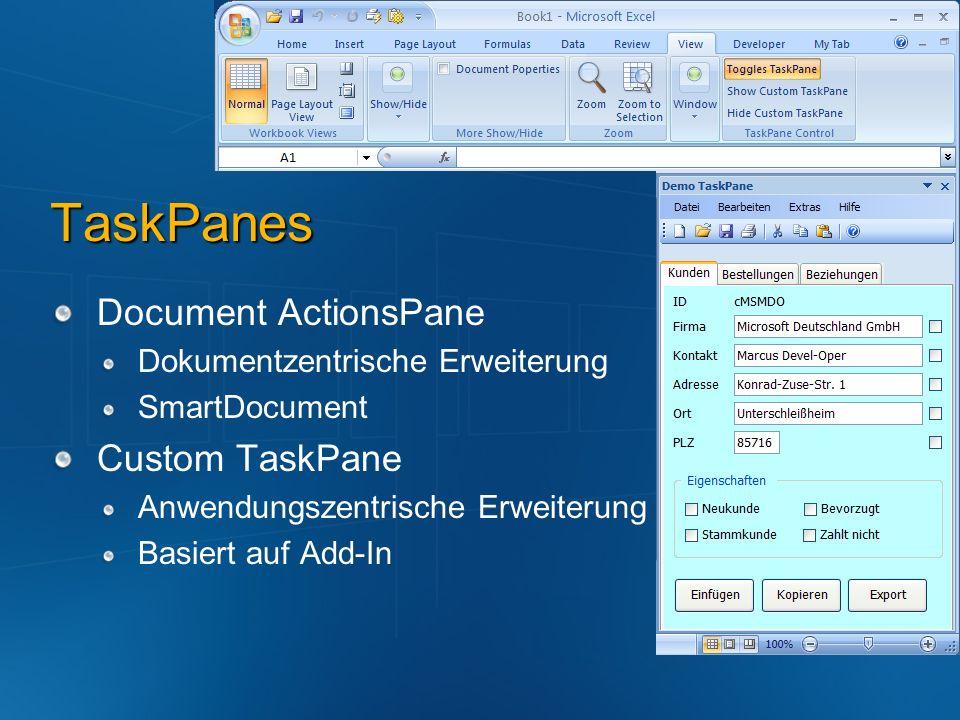 TaskPanes Document ActionsPane Dokumentzentrische Erweiterung SmartDocument Custom TaskPane Anwendungszentrische Erweiterung Basiert auf Add-In