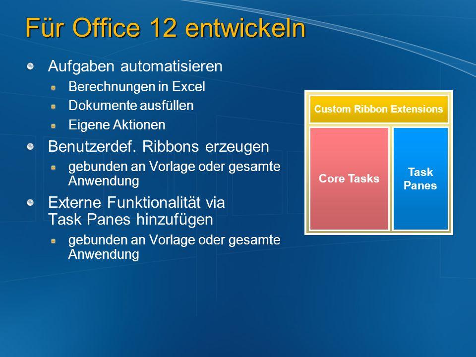 Für Office 12 entwickeln Aufgaben automatisieren Berechnungen in Excel Dokumente ausfüllen Eigene Aktionen Benutzerdef. Ribbons erzeugen gebunden an V