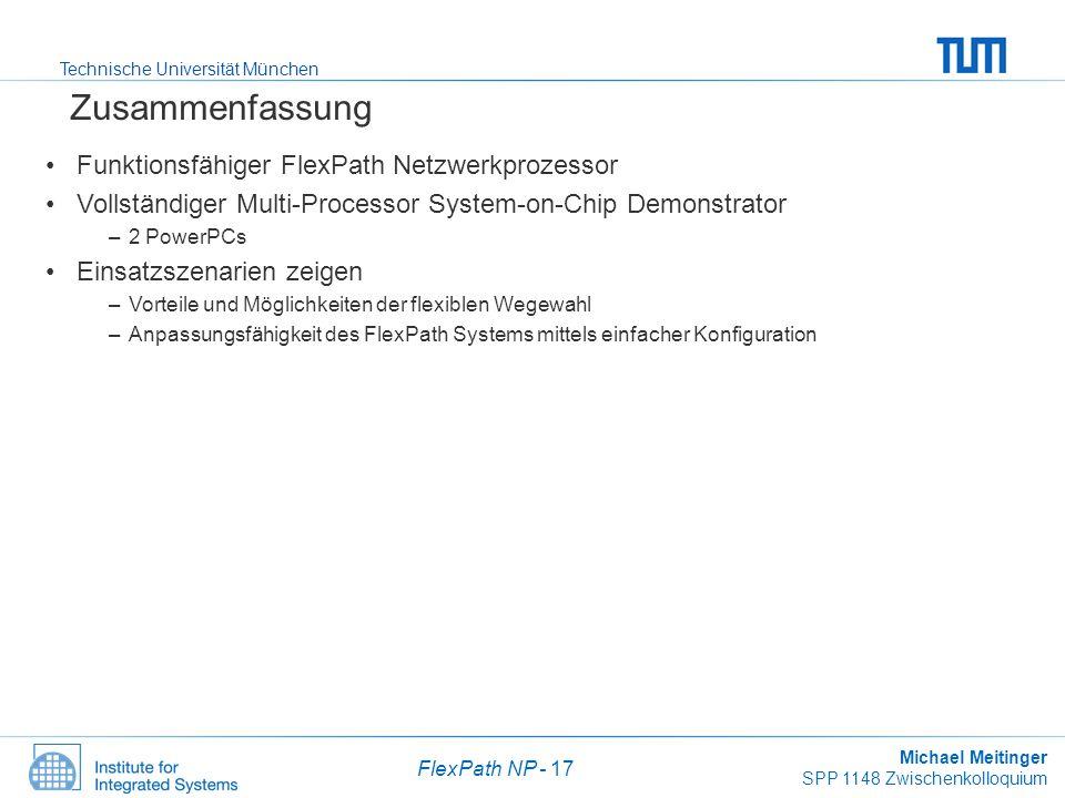 Technische Universität München Michael Meitinger SPP 1148 Zwischenkolloquium FlexPath NP - 17 Zusammenfassung Funktionsfähiger FlexPath Netzwerkprozes