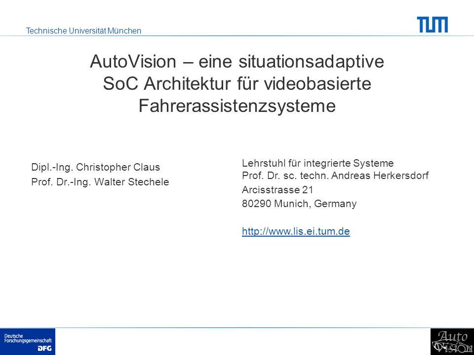 Technische Universität München Lehrstuhl für integrierte Systeme Prof. Dr. sc. techn. Andreas Herkersdorf Arcisstrasse 21 80290 Munich, Germany http:/