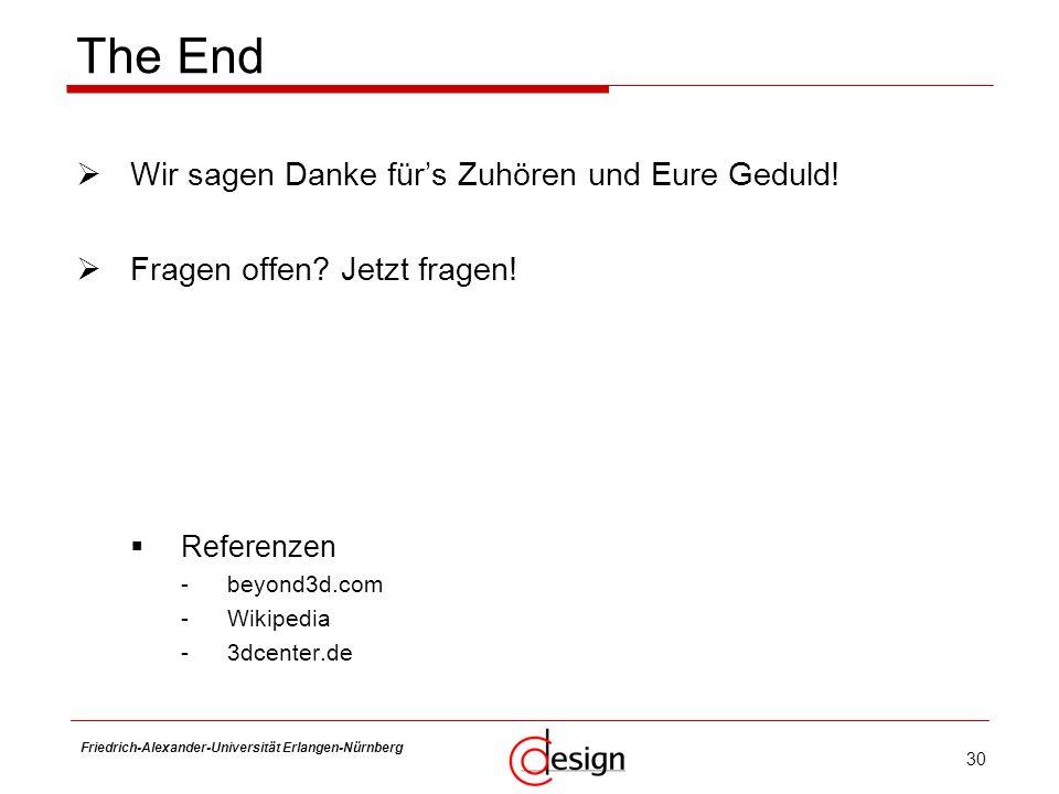 30 Friedrich-Alexander-Universität Erlangen-Nürnberg Frank Hannig The End Wir sagen Danke fürs Zuhören und Eure Geduld! Fragen offen? Jetzt fragen! Re