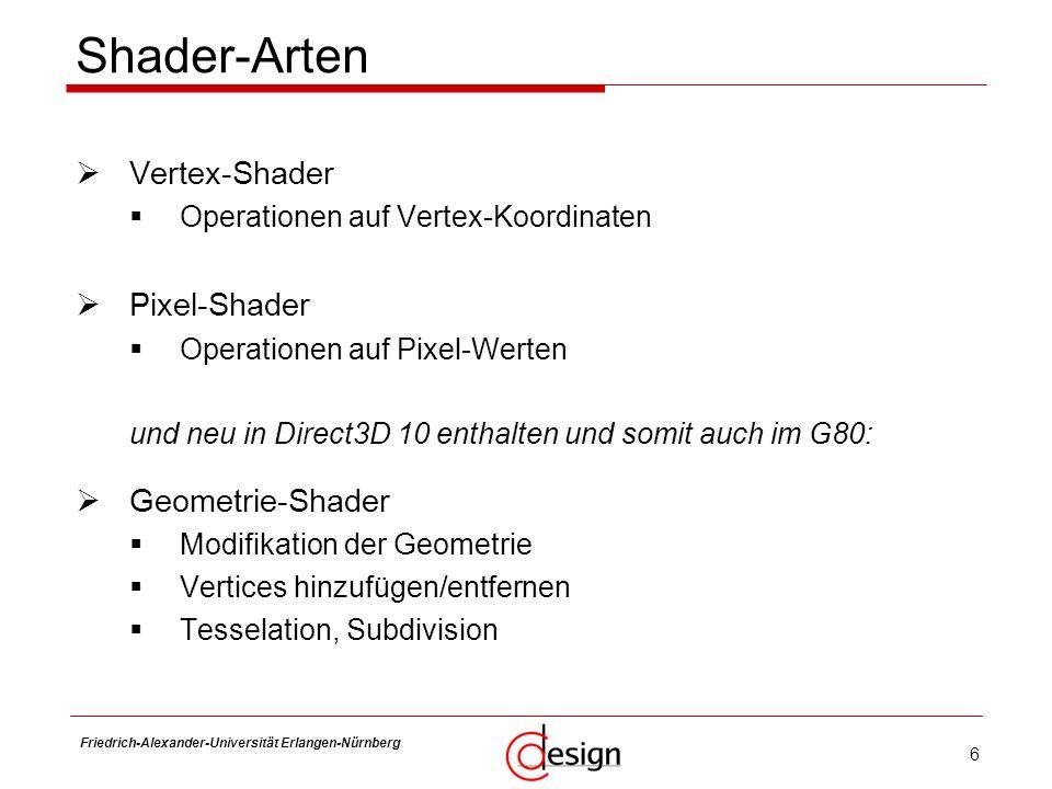 7 Friedrich-Alexander-Universität Erlangen-Nürnberg Frank Hannig Unified Shader I Shader früher: entwickelt aus der klassischen Rendering Pipeline Vertex- und Pixel-Shader getrennt und hintereinander Shader im G80: ein Rechenwerk für Vertex-, Geometrie- und Pixel- Operationen: Unified Shader bei nVidia: Stream Processor Technologietreiber: Direct3D 10 (Windows Vista) -Geometrie-Shader -Unified Shader-Programmiermodell