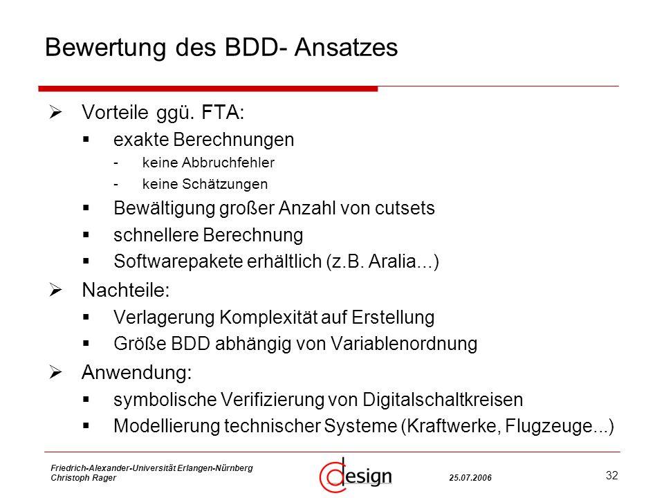 32 Friedrich-Alexander-Universität Erlangen-Nürnberg Christoph Rager25.07.2006 Bewertung des BDD- Ansatzes Vorteile ggü.