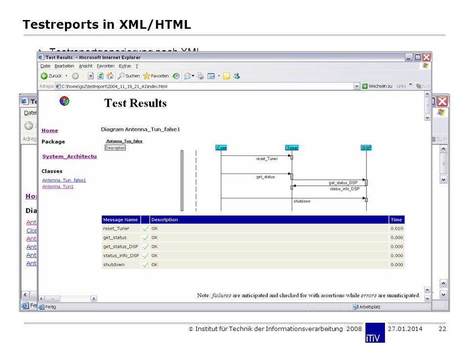 Institut für Technik der Informationsverarbeitung 2008 27.01.2014 22 Testreports in XML/HTML Testreportgenerierung nach XML Weiterverarbeitung z.B. zu