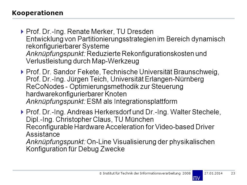 Institut für Technik der Informationsverarbeitung 2008 27.01.2014 23 Kooperationen Prof. Dr.-Ing. Renate Merker, TU Dresden Entwicklung von Partitioni