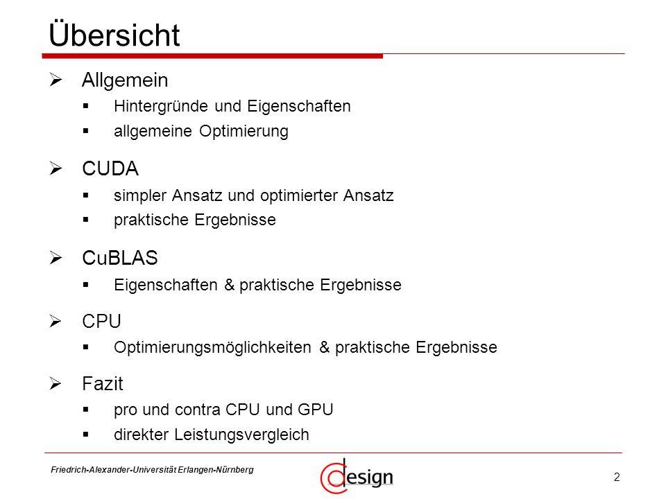 2 Friedrich-Alexander-Universität Erlangen-Nürnberg Frank Hannig Übersicht Allgemein Hintergründe und Eigenschaften allgemeine Optimierung CUDA simple