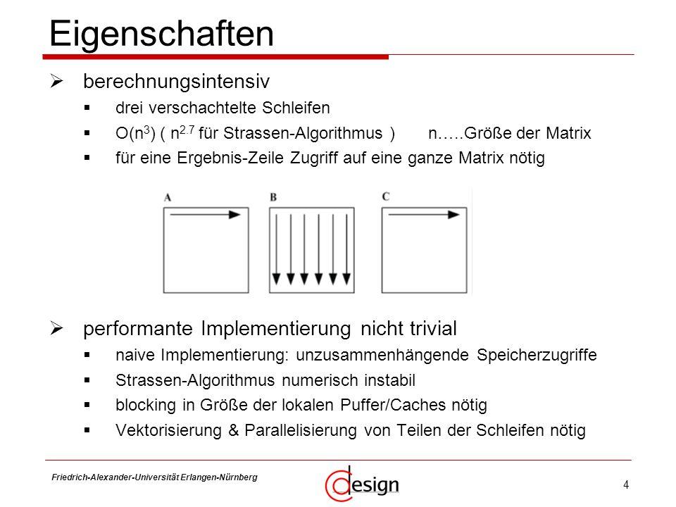 15 Friedrich-Alexander-Universität Erlangen-Nürnberg Frank Hannig Parallelisierung für Multi-Core separate Prozessorkerne -Threading -Prozeßkommunikation getrennte Speicherbereiche -Inter-Prozeß-Kommunikation Vektorisierung 128bit Register: 4 sp Werte Programmierung mit SSE/SSE2-Befehlen -optimierende Compiler -Assembler Matrix-Multiplikation auf der CPU II