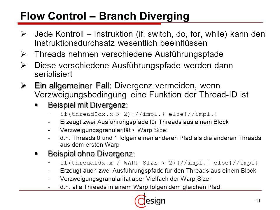 11 Flow Control – Branch Diverging Jede Kontroll – Instruktion (if, switch, do, for, while) kann den Instruktionsdurchsatz wesentlich beeinflüssen Thr