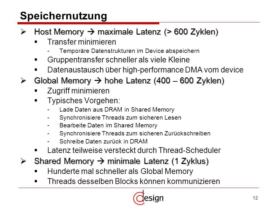 12 Speichernutzung Host Memory maximale Latenz (> 600 Zyklen) Host Memory maximale Latenz (> 600 Zyklen) Transfer minimieren -Temporäre Datenstrukture