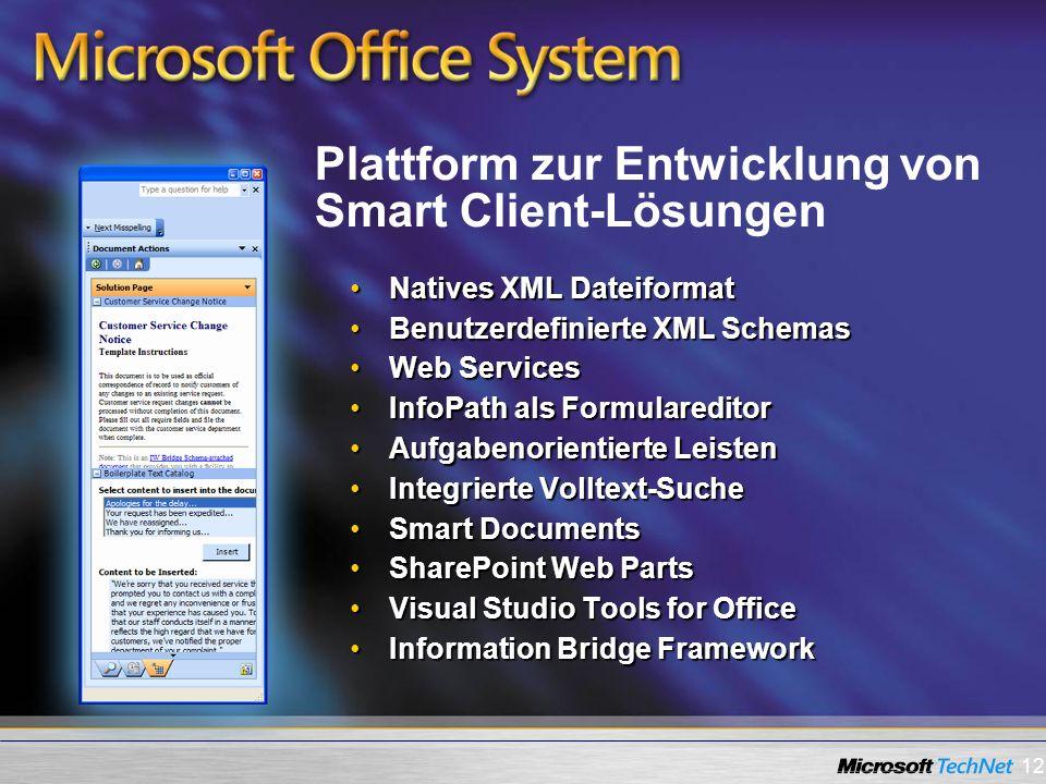 12 Natives XML DateiformatNatives XML Dateiformat Benutzerdefinierte XML SchemasBenutzerdefinierte XML Schemas Web ServicesWeb Services InfoPath als F