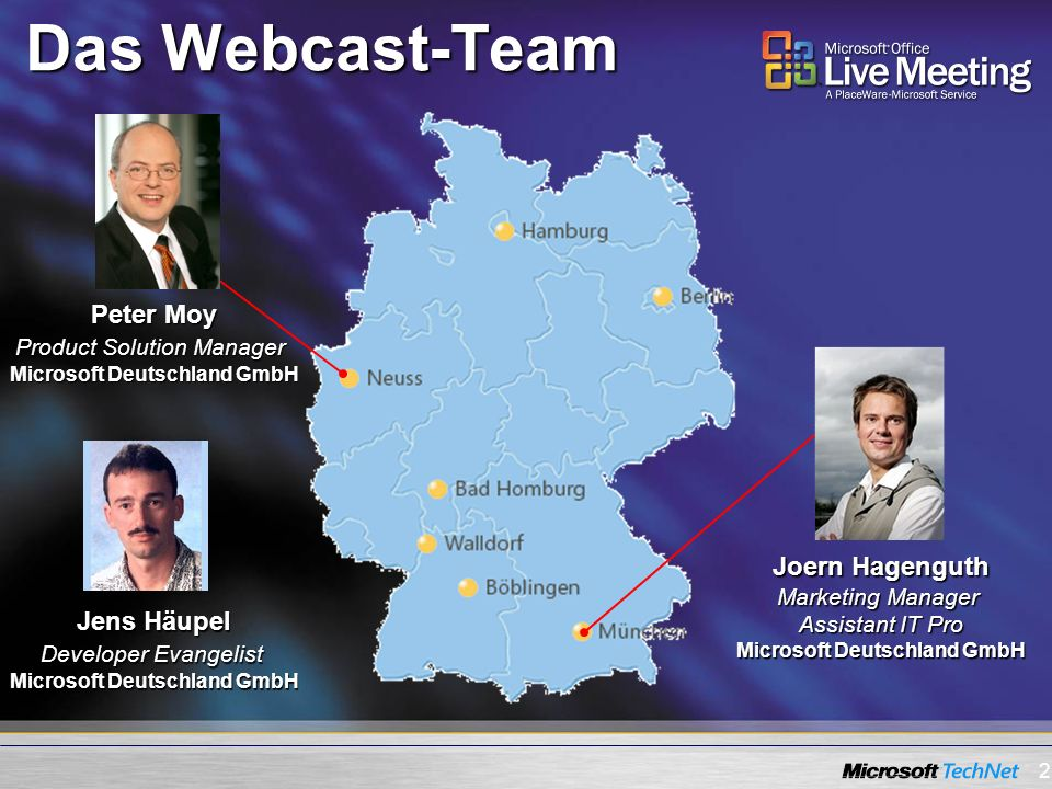 2 Das Webcast-Team Joern Hagenguth Marketing Manager Assistant IT Pro Microsoft Deutschland GmbH Peter Moy Product Solution Manager Microsoft Deutschl