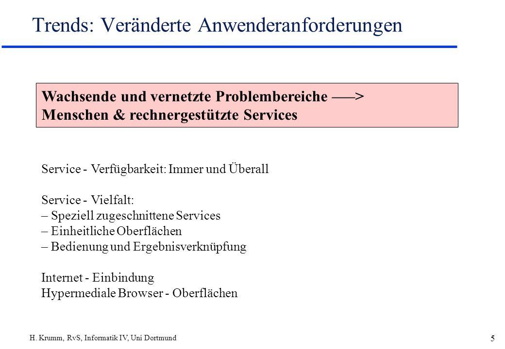 H. Krumm, RvS, Informatik IV, Uni Dortmund 5 Trends: Veränderte Anwenderanforderungen Wachsende und vernetzte Problembereiche –––> Menschen & rechnerg