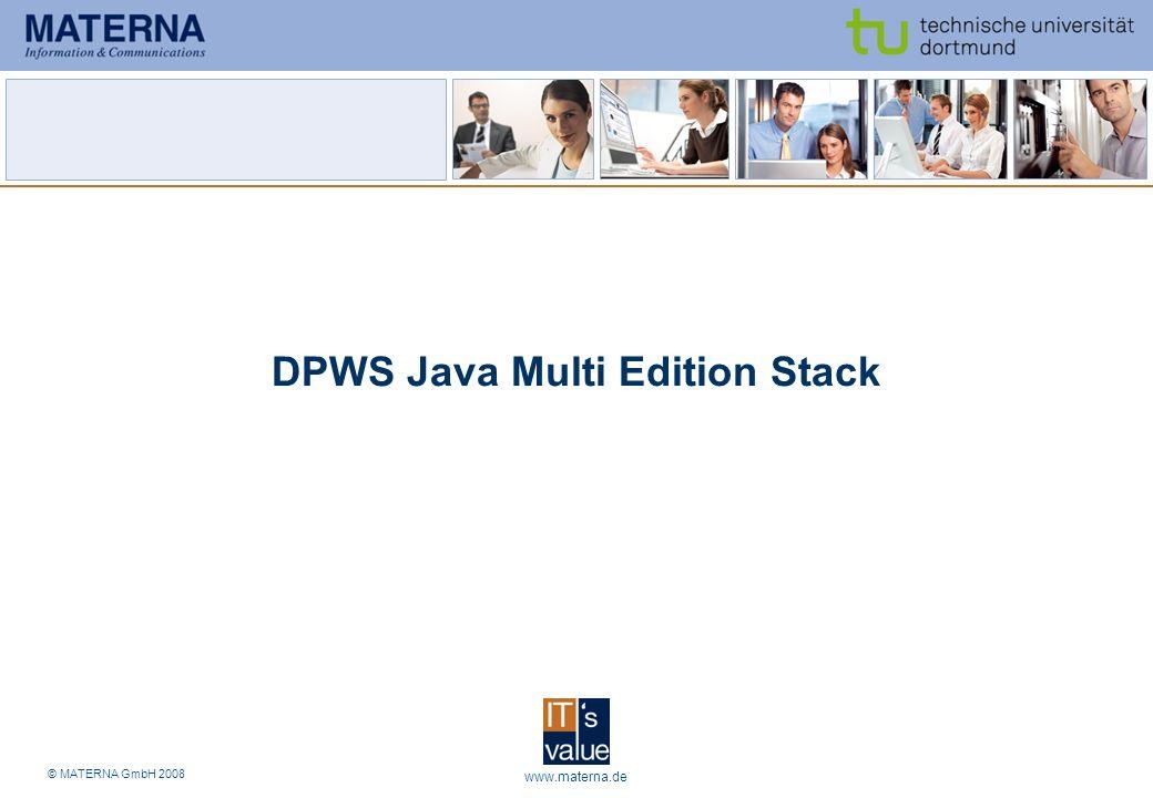 © MATERNA GmbH 2008 www.materna.de22 DPWS Java Multi Edition Stack