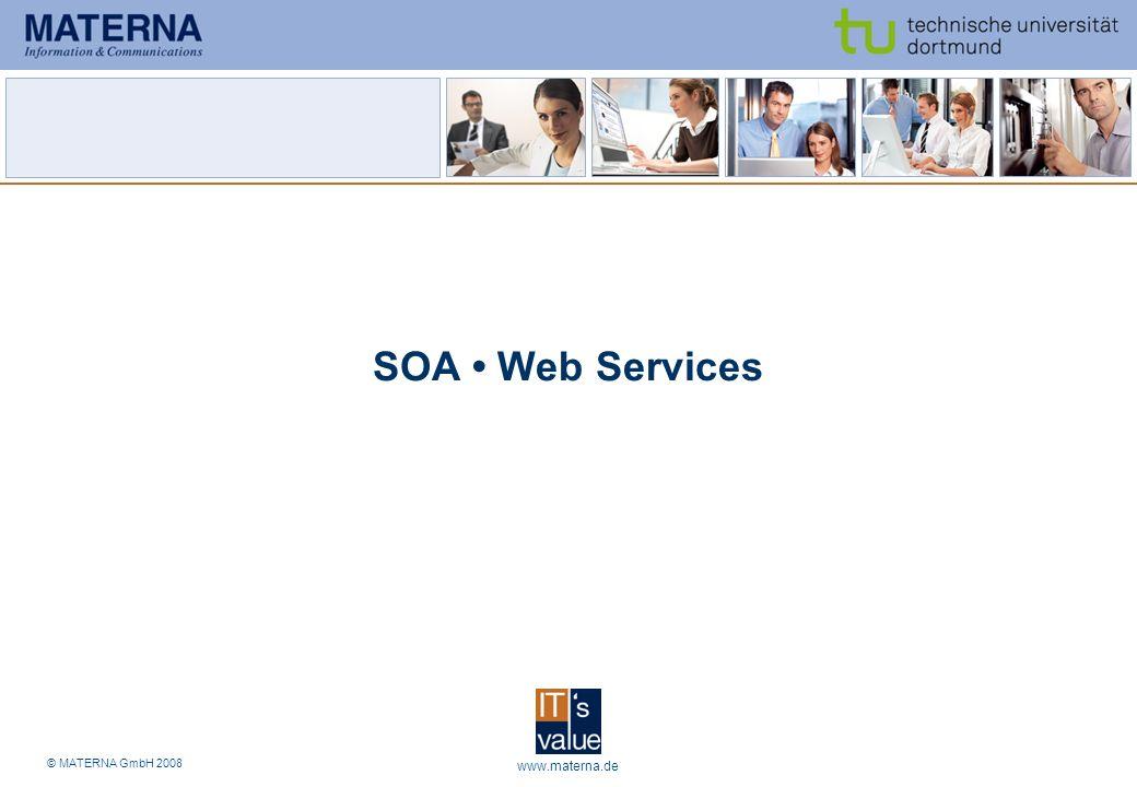 © MATERNA GmbH 2008 www.materna.de3 SOA Web Services