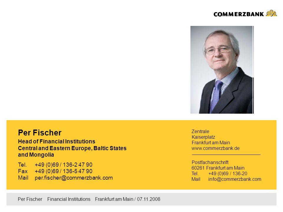 Per Fischer Financial Institutions Frankfurt am Main / 07.11.2008 Vielen Dank für Ihre Aufmerksamkeit!