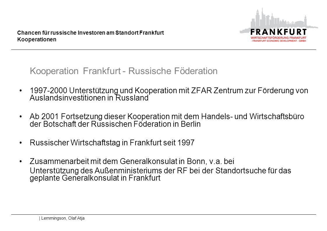 Chancen für russische Investoren am Standort Frankfurt Kooperationen | Lemmingson, Olaf Atja Kooperation Frankfurt - Russische Föderation 1997-2000 Un