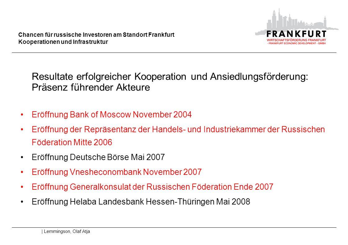 Chancen für russische Investoren am Standort Frankfurt Kooperationen und Infrastruktur | Lemmingson, Olaf Atja Resultate erfolgreicher Kooperation und