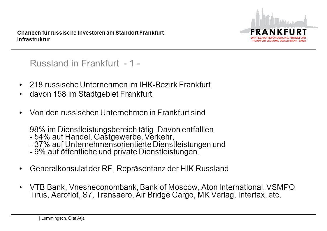Chancen für russische Investoren am Standort Frankfurt Infrastruktur | Lemmingson, Olaf Atja Russland in Frankfurt - 1 - 218 russische Unternehmen im