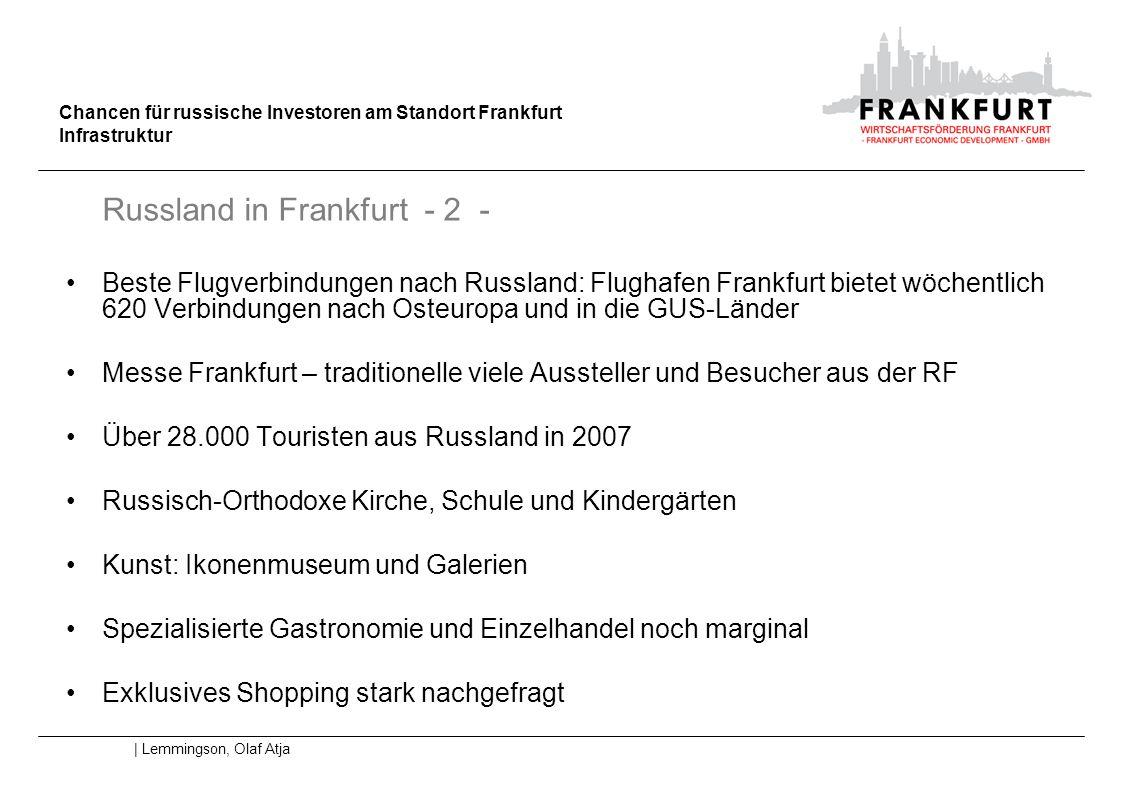 Chancen für russische Investoren am Standort Frankfurt Infrastruktur | Lemmingson, Olaf Atja Russland in Frankfurt - 2 - Beste Flugverbindungen nach R