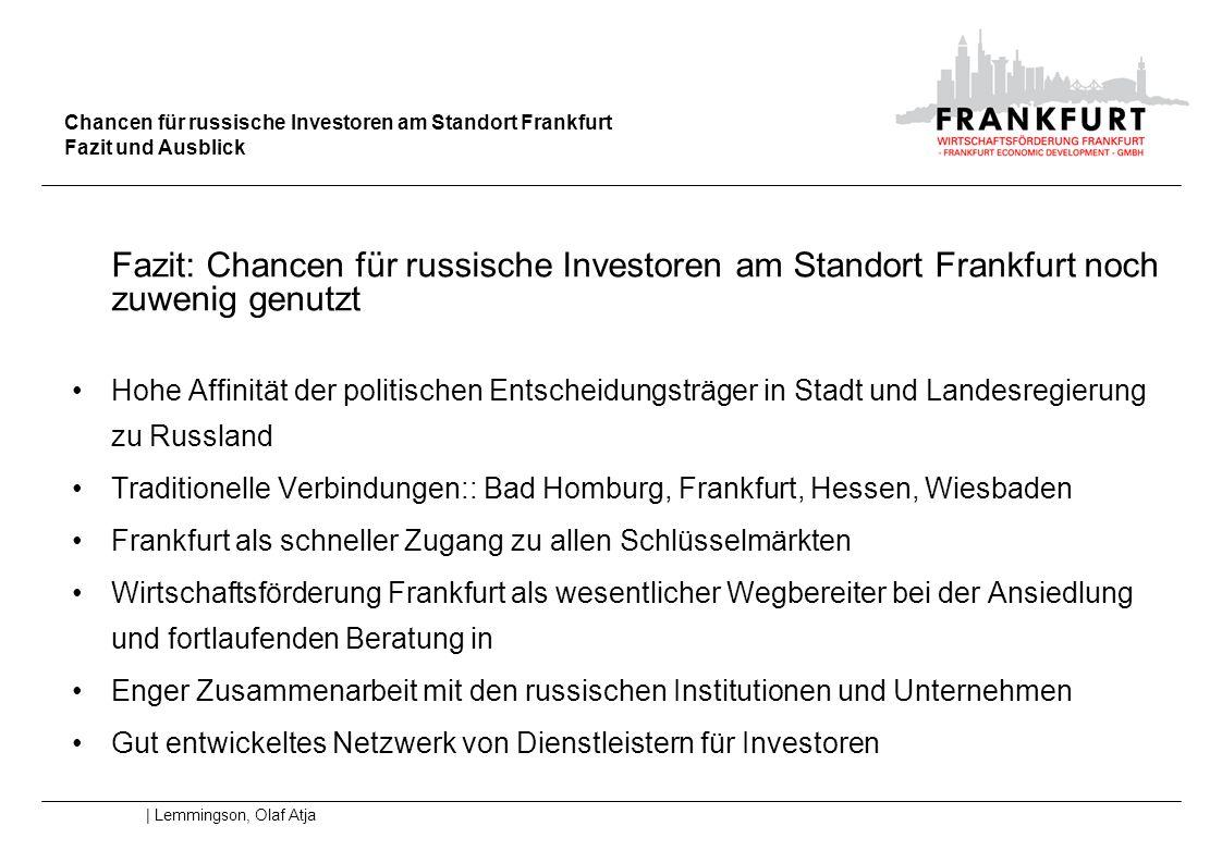 Chancen für russische Investoren am Standort Frankfurt Fazit und Ausblick | Lemmingson, Olaf Atja Fazit: Chancen für russische Investoren am Standort