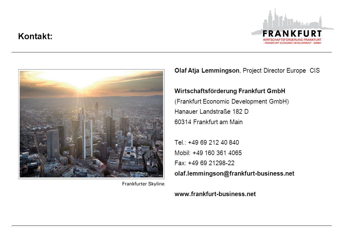 Kontakt: Olaf Atja Lemmingson, Project Director Europe CIS Wirtschaftsförderung Frankfurt GmbH (Frankfurt Economic Development GmbH) Hanauer Landstraß