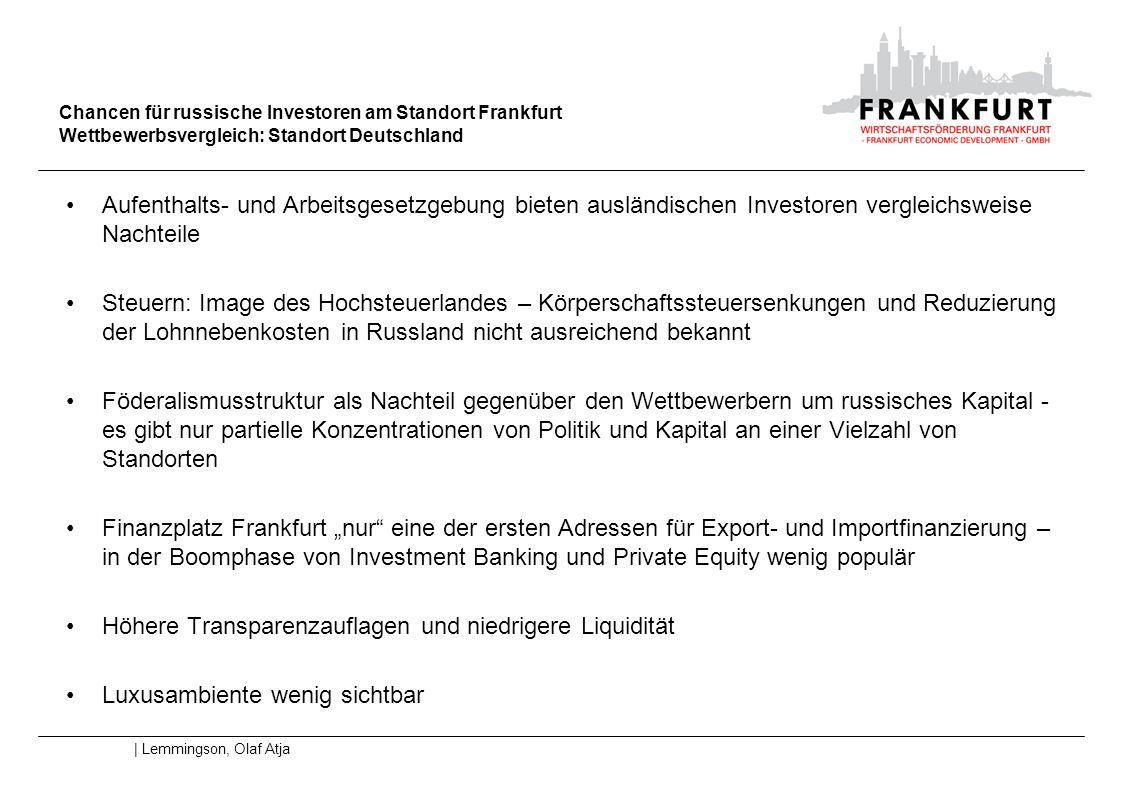 Kontakt: Olaf Atja Lemmingson, Project Director Europe CIS Wirtschaftsförderung Frankfurt GmbH (Frankfurt Economic Development GmbH) Hanauer Landstraße 182 D 60314 Frankfurt am Main Tel.: +49 69 212 40 840 Mobil: +49 160 361 4065 Fax: +49 69 21298-22 olaf.lemmingson@frankfurt-business.net www.frankfurt-business.net