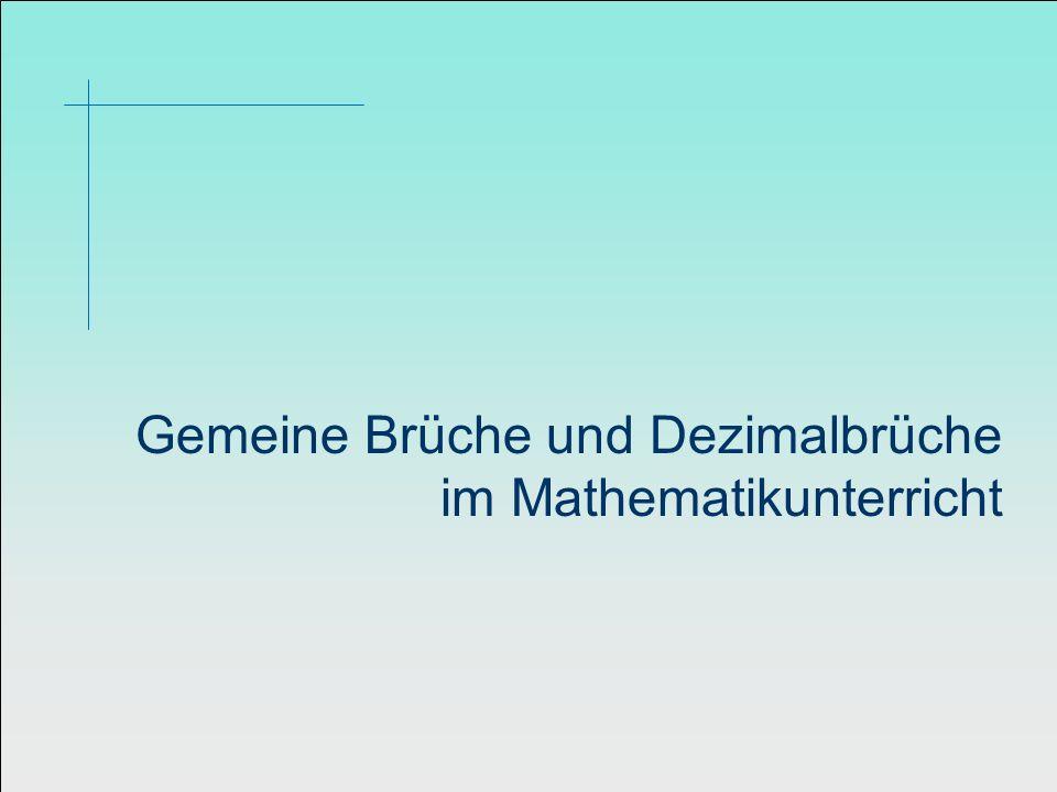 Gemeine Brüche und Dezimalbrüche im Mathematikunterricht