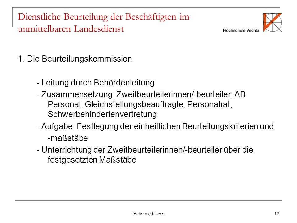 Behrens/Kocar 12 Dienstliche Beurteilung der Beschäftigten im unmittelbaren Landesdienst 1.