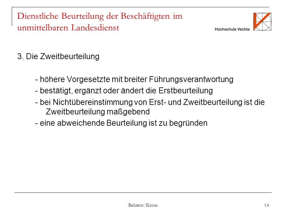 Behrens/Kocar 14 Dienstliche Beurteilung der Beschäftigten im unmittelbaren Landesdienst 3.
