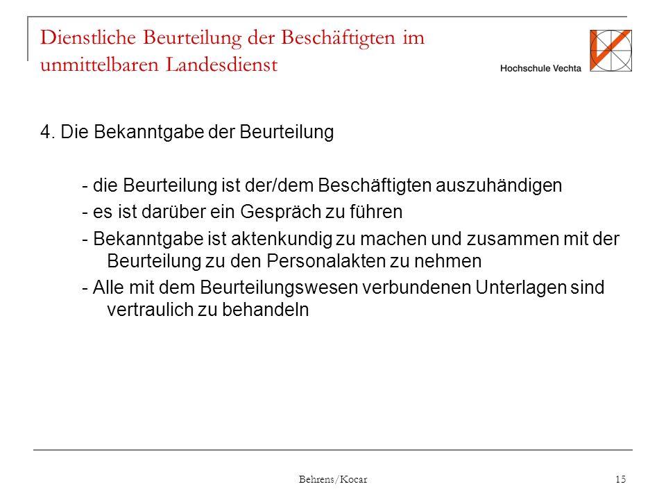 Behrens/Kocar 15 Dienstliche Beurteilung der Beschäftigten im unmittelbaren Landesdienst 4.