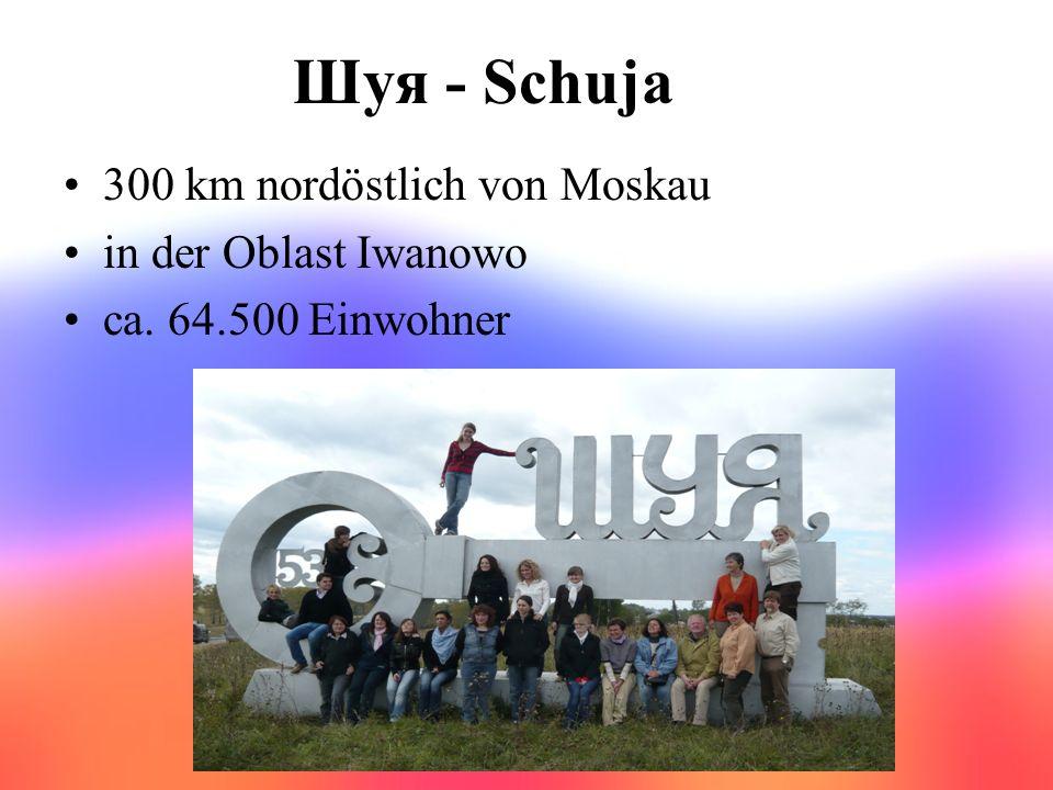 Шуя - Schuja 300 km nordöstlich von Moskau in der Oblast Iwanowo ca. 64.500 Einwohner