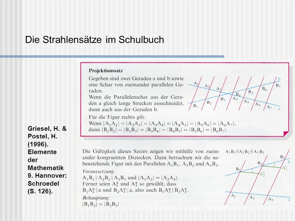 Die Strahlensätze im Schulbuch Griesel, H. & Postel, H. (1996). Elemente der Mathematik 9. Hannover: Schroedel (S. 126).