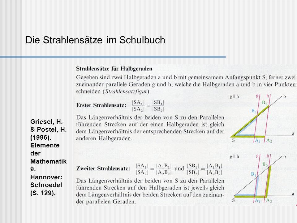 Die Strahlensätze im Schulbuch Griesel, H. & Postel, H. (1996). Elemente der Mathematik 9. Hannover: Schroedel (S. 129).