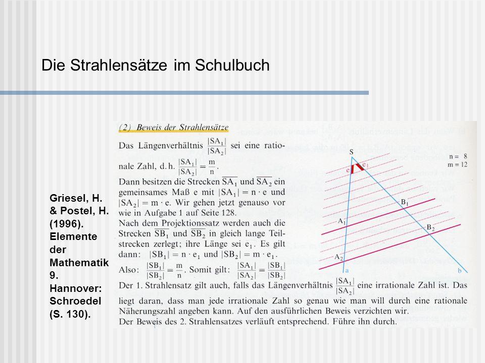 Die Strahlensätze im Schulbuch Griesel, H. & Postel, H. (1996). Elemente der Mathematik 9. Hannover: Schroedel (S. 130).