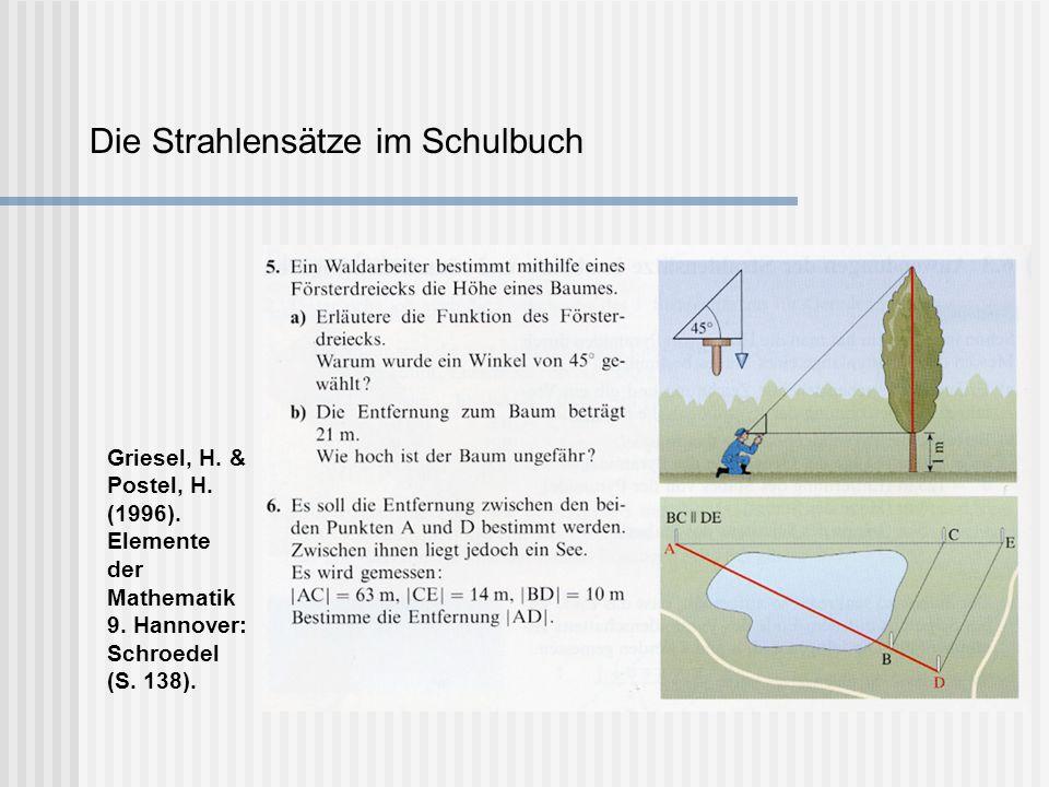 Die Strahlensätze im Schulbuch Griesel, H. & Postel, H. (1996). Elemente der Mathematik 9. Hannover: Schroedel (S. 138).