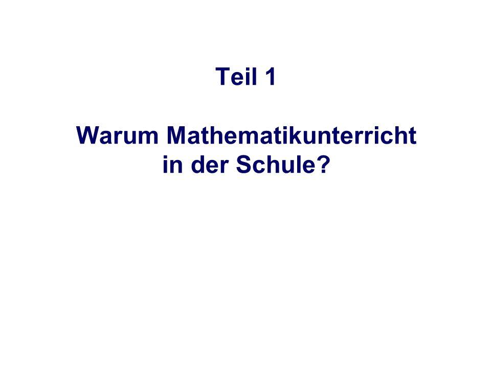 Teil 1 Warum Mathematikunterricht in der Schule?