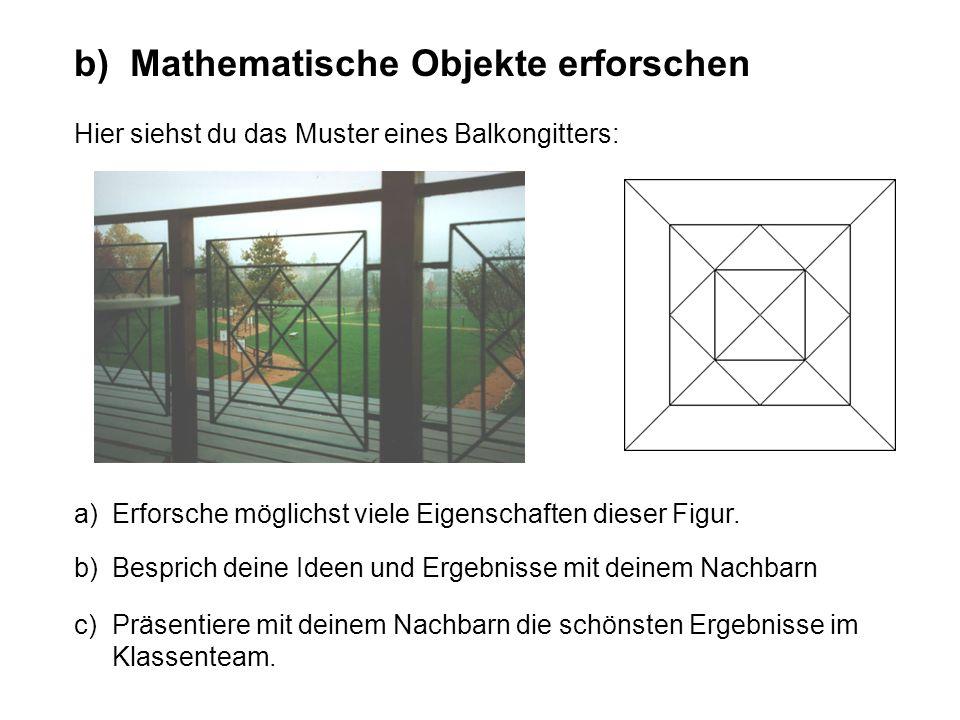 b) Mathematische Objekte erforschen Hier siehst du das Muster eines Balkongitters: a) Erforsche möglichst viele Eigenschaften dieser Figur. b) Bespric