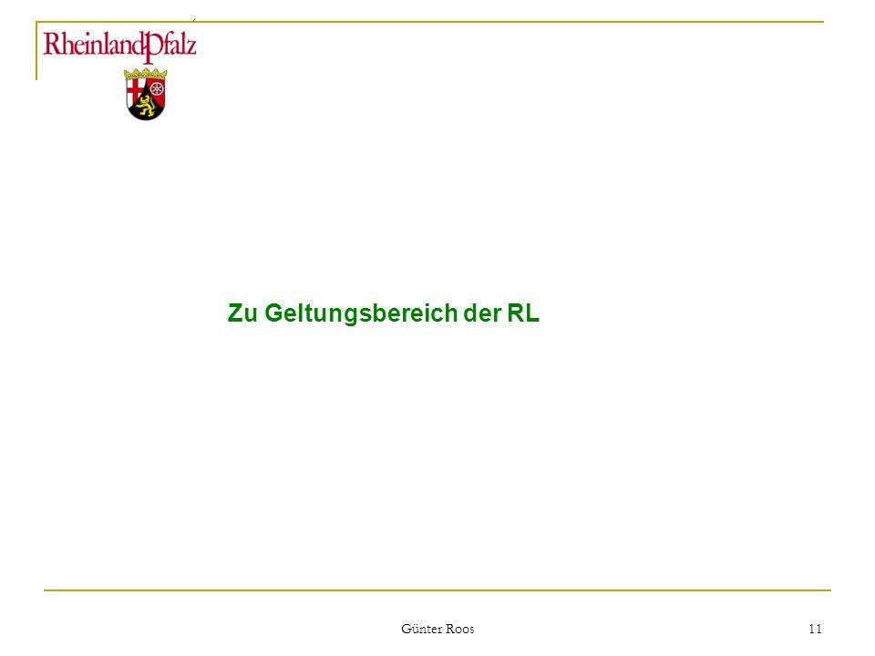 Ministerium für Umwelt, Forsten und Verbraucherschutz Günter Roos 11 Zu Geltungsbereich der RL