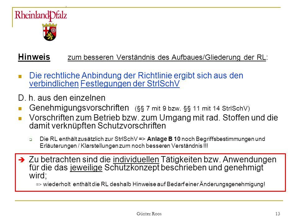 Ministerium für Umwelt, Forsten und Verbraucherschutz Günter Roos 13 Hinweis zum besseren Verständnis des Aufbaues/Gliederung der RL: Die rechtliche A
